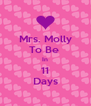 Mrs. Molly To Be  In 11 Days - Personalised Poster A4 size