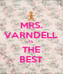 MRS. VARNDELL IS THE BEST - Personalised Poster A4 size