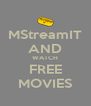MStreamIT AND WATCH FREE MOVIES - Personalised Poster A4 size