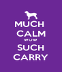 MUCH  CALM WOW SUCH CARRY - Personalised Poster A4 size