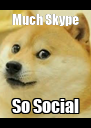 Much Skype So Social - Personalised Poster A4 size