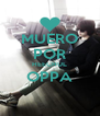 MUERO POR HEECHUL OPPA  - Personalised Poster A4 size