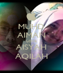 MUHD AIMAN LOVE AISYAH AQILAH - Personalised Poster A4 size