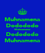 Muhnamena Dodododo Muhnamena Dodododo Muhnamena - Personalised Poster A4 size