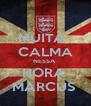 MUITA   CALMA NESSA  HORA  MARCUS  - Personalised Poster A4 size