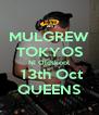 MULGREW TOKYOS Ni Oldskool  13th Oct QUEENS - Personalised Poster A4 size