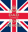 MUM DAD CHARLIE BOO FERGIE - Personalised Poster A4 size
