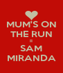 MUM'S ON THE RUN II SAM MIRANDA - Personalised Poster A4 size