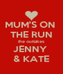 MUM'S ON  THE RUN the outtakes JENNY  & KATE - Personalised Poster A4 size