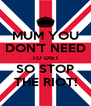 MUM YOU DON'T NEED TO DIET SO STOP THE RIOT! - Personalised Poster A4 size