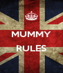 MUMMY  RULES  - Personalised Poster A4 size