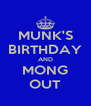 MUNK'S BIRTHDAY AND MONG OUT - Personalised Poster A4 size
