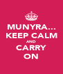 MUNYRA... KEEP CALM AND CARRY ON - Personalised Poster A4 size