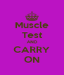 Muscle Test AND CARRY ON - Personalised Poster A4 size