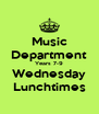 Music Department Years 7-9 Wednesday Lunchtimes - Personalised Poster A4 size