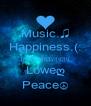 Music.♫ Happiness.(: [̲̅ℓ̲̅][̲̅σ̲̅][̲̅ν̲̅][̲̅є̲̅][̲̅у̲̅][̲̅σ̲̅][̲̅υ̲̅ Loweღ Peace☮ - Personalised Poster A4 size