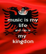 music is my life and rap is my  kingdon - Personalised Poster A4 size