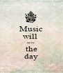 Music will  save  the day - Personalised Poster A4 size
