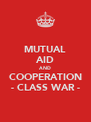 MUTUAL AID AND COOPERATION - CLASS WAR - - Personalised Poster A4 size