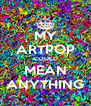 MY ARTPOP COULD MEAN ANYTHING - Personalised Poster A4 size