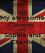 My awesome Convos  With Sophie and Charlie - Personalised Poster A4 size