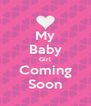 My Baby Girl Coming Soon - Personalised Poster A4 size
