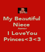 My Beautiful  Niece  Aamor I LoveYou Princes<3<3 - Personalised Poster A4 size