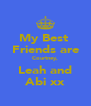 My Best  Friends are Courtney, Leah and Abi xx - Personalised Poster A4 size