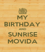 MY BIRTHDAY AND SUNRISE MOVIDA - Personalised Poster A4 size