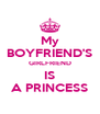 My BOYFRIEND'S GIRLFRIEND IS A PRINCESS - Personalised Poster A4 size