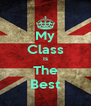My Class Is The Best - Personalised Poster A4 size