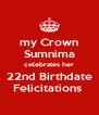 my Crown Sumnima celebrates her 22nd Birthdate Felicitations  - Personalised Poster A4 size