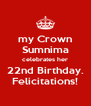 my Crown Sumnima celebrates her 22nd Birthday. Felicitations! - Personalised Poster A4 size