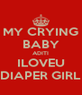 MY CRYING BABY ADITI ILOVEU DIAPER GIRL - Personalised Poster A4 size