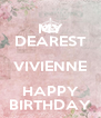 MY DEAREST VIVIENNE HAPPY BIRTHDAY - Personalised Poster A4 size
