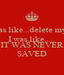 My ex was like...delete my number I was like..... KEEP CALM IT WAS NEVER SAVED - Personalised Poster A4 size