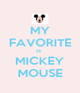 MY FAVORITE IS  MICKEY MOUSE - Personalised Poster A4 size
