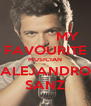MY FAVOURITE MUSICIAN ALEJANDRO SANZ - Personalised Poster A4 size