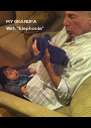 """MY GRANDPA  With """"Elephonks""""                   - Personalised Poster A4 size"""