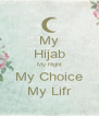 My Hijab My Right My Choice My Lifr - Personalised Poster A4 size