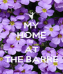 MY HOME IS AT THE BARRE - Personalised Poster A4 size