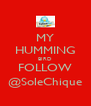 MY HUMMING BIRD FOLLOW @SoleChique - Personalised Poster A4 size