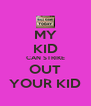 MY KID CAN STRIKE OUT YOUR KID - Personalised Poster A4 size