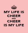MY LIFE IS CHEER AND CHEER IS MY LIFE - Personalised Poster A4 size