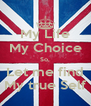 My Life My Choice So, Let me find My true Self - Personalised Poster A4 size