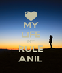 MY LIFE MY RULE ANIL - Personalised Poster A4 size
