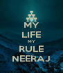 MY LIFE MY RULE NEERAJ - Personalised Poster A4 size