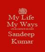 My Life  My Ways chikramchikram Sandeep  Kumar - Personalised Poster A4 size