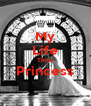 My Life Time Princess  - Personalised Poster A4 size