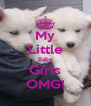 My Little Baby Girls OMG! - Personalised Poster A4 size